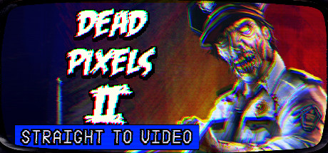 Dead Pixels II: Straight to Video