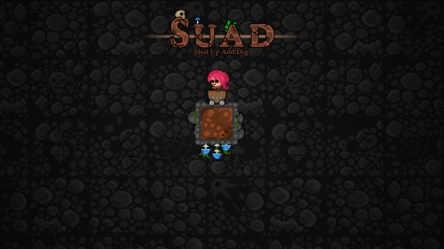 SUAD: Shut Up and Dig