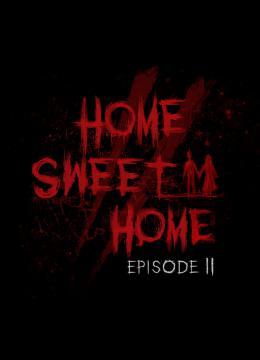 Home Sweet Home: Episode II