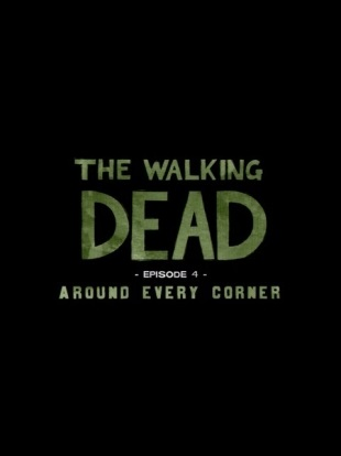 The Walking Dead: Season One - Episode 4: Around Every Corner