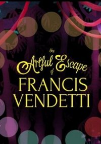 The Artful Escape of Francis Vendetti